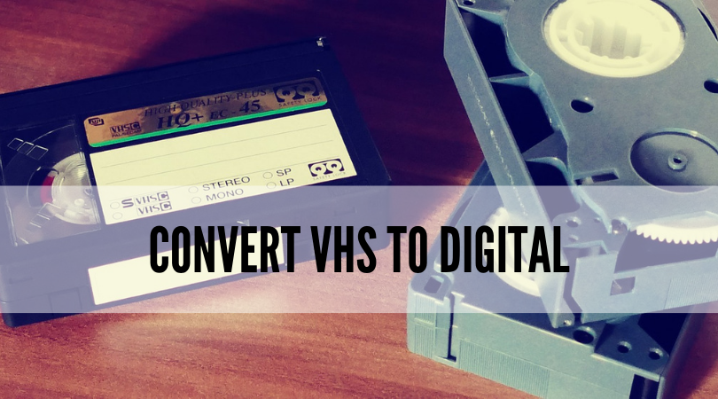 Convert VHS to Digital